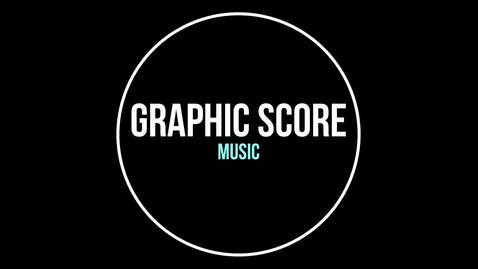 Thumbnail for entry Graphic Score - A Quick How To guide