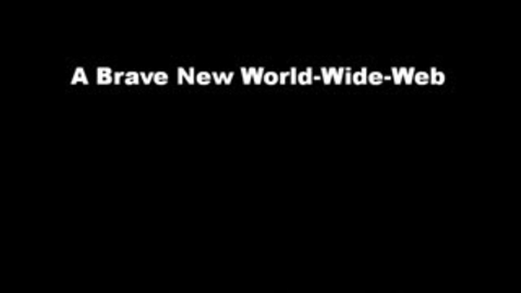 Thumbnail for entry A Brave New World-Wide Web