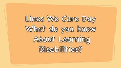 Thumbnail for entry Lines We Care Day: Learning Disabilities