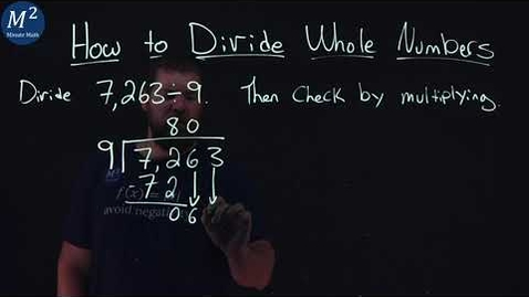 Thumbnail for entry How to Divide Whole Numbers | 7,263÷9 | Part 3 of 6 | Minute Math