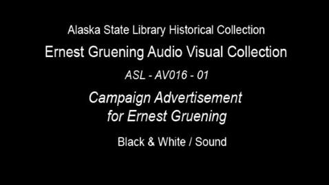 Thumbnail for entry Campaign advertisement for Alaska Senator Ernest Gruening