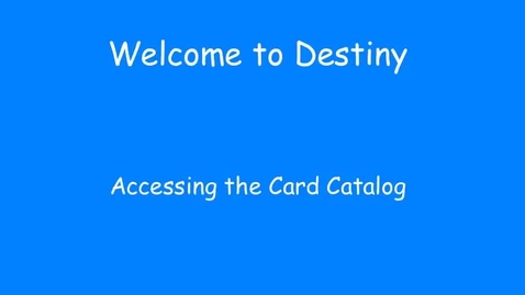 Thumbnail for entry Accessing the Destiny card catalog at the CHS library
