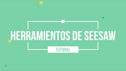 Thumbnail for entry Herramientos de Seesaw.mov