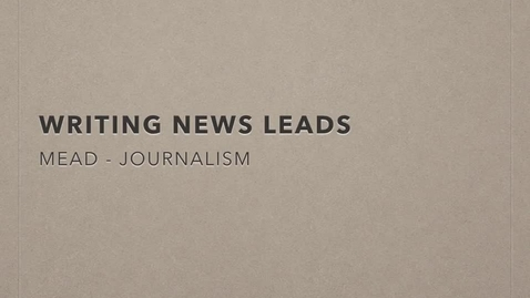 Thumbnail for entry News Lead Writing Tips