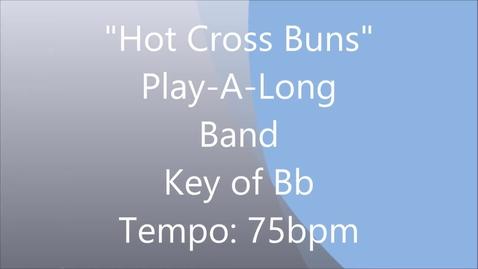 Thumbnail for entry Hot Cross Buns Play Along - Band