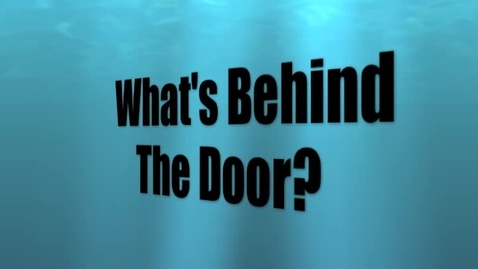 Thumbnail for entry What's Behind The Door?