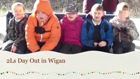 Thumbnail for entry 2L's Day Out to Wigan