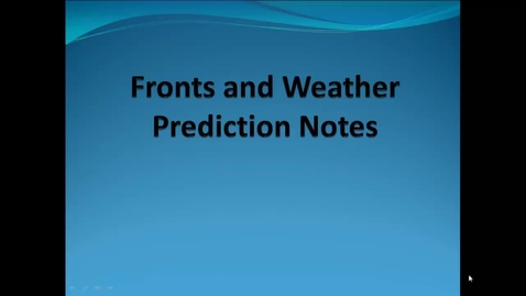 Thumbnail for entry Fronts and Weather Forecasting Notes