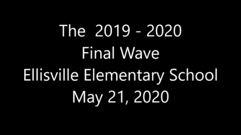 Thumbnail for entry 2019 - 2020  Final Wave