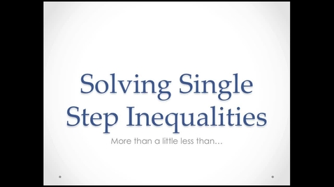 Thumbnail for entry Solving Single Step Inequalities