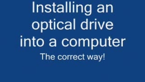 Thumbnail for entry Installing an optical drive on a PC