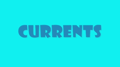 Thumbnail for entry Currents!