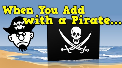 Thumbnail for entry When You Add with a Pirate (addition song for kids)