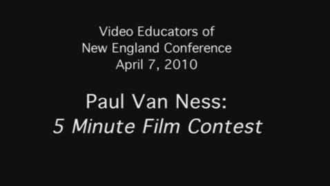 Thumbnail for entry Paul Van Ness: 5 Minute Film Contest