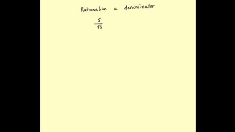 Thumbnail for entry Rationalizing a denominator