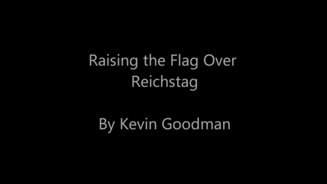 Thumbnail for entry Raising the Flag over Reichstag Flag by: Kevin Goodman