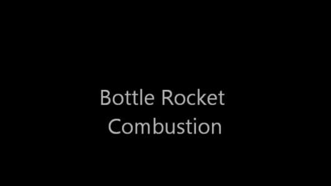 Thumbnail for entry Bottle Rocket Reaction
