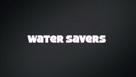 Thumbnail for entry Water Savers