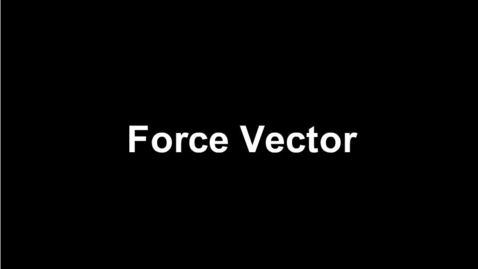 Thumbnail for entry Force Vector