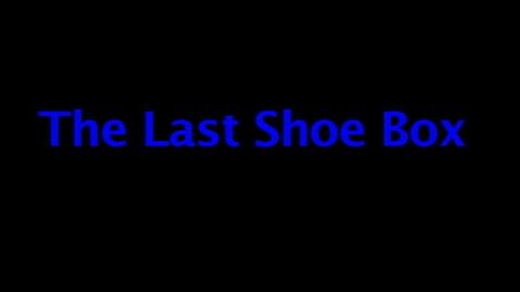 Thumbnail for entry Last Shoe Box