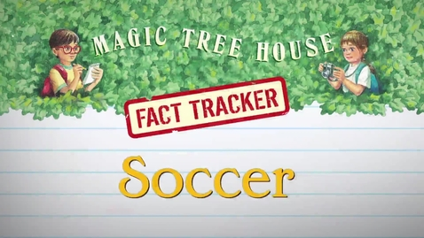 Thumbnail for entry Magic Tree House Fact Tracker: Soccer