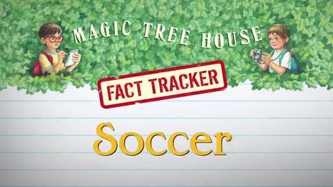 Thumbnail for entry Magic Tree House Fact Tracker: Soccer