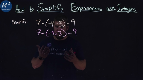 Thumbnail for entry How to Simplify Expressions with Integers | 7-(-4-3)-9 | Part 4 of 5 | Minute Math