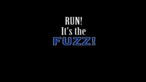 Thumbnail for entry It's the Fuzz - WSCN Short Film (2008-2009)