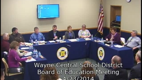 Thumbnail for entry Wayne Central Board of Education Meeting 4-23-14