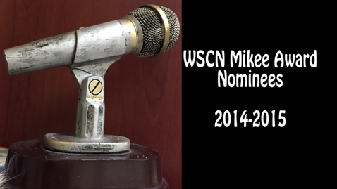 Thumbnail for entry WSCN Mikee Award Nominations (First Export) - 2014/2015