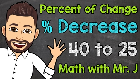 Thumbnail for entry Percent Decrease | Percent of Change | Math with Mr. J