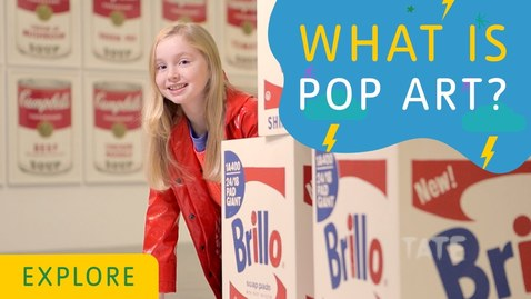 Thumbnail for entry What is Pop Art? | Tate Kids
