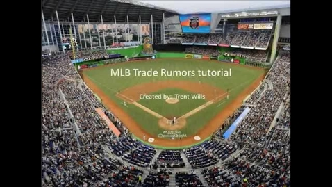 Thumbnail for entry Tutorial Project on MLB Trade Rumros TW