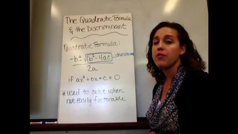 Thumbnail for entry Alg I - Sect 10-6 The Quadratic Equation & The Discriminant
