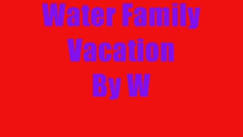 Thumbnail for entry Water Family Vacation