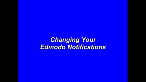 Thumbnail for entry Changing Edmodo Notifications