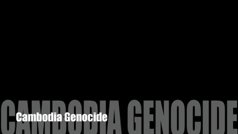 Thumbnail for entry Cambodian Genocide