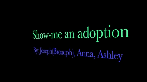 Thumbnail for entry Show-Me an adoption