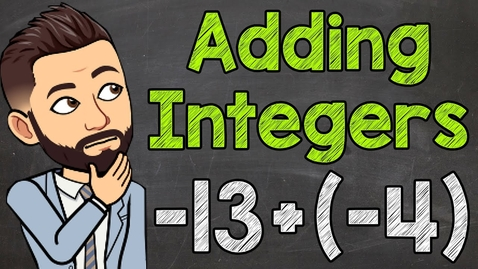 Thumbnail for entry Adding Integers | How to Add Positive and Negative Integers | Math with Mr. J