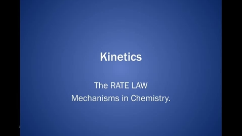 Thumbnail for entry Lecture 12b Rate Law