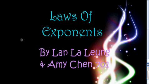 Thumbnail for entry Laws of Exponents by Amy Chen and Lan La Leung 701
