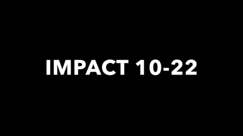 Thumbnail for entry IMPACT 10-22