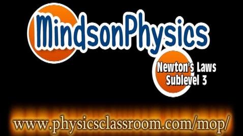 Thumbnail for entry Minds on Physics: Newton's Laws Sublevel 3