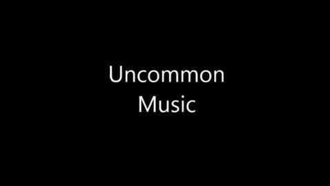 Thumbnail for entry Uncommon Music Slideshow