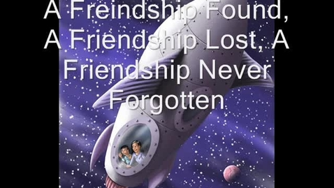 Thumbnail for entry A Friendship Found, A Friendship Lost, A Friendship Never Forgotten