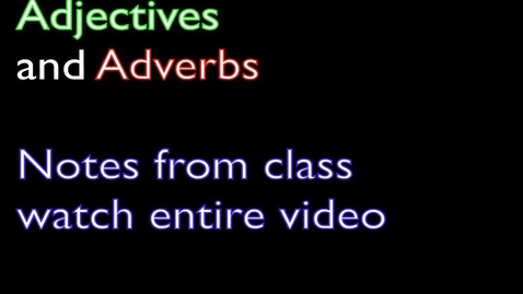 Thumbnail for entry Adjectives and Adverb notes