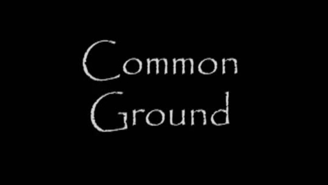 Thumbnail for entry Common Ground
