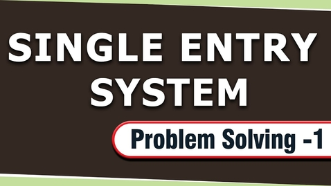 Thumbnail for entry Single Entry System | Problem Solving | Letstute Accountancy