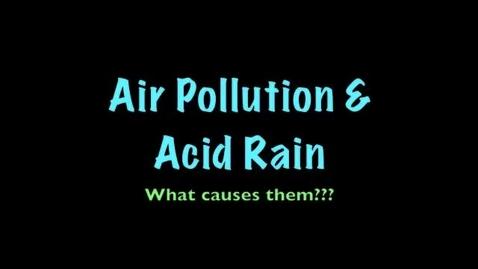 Thumbnail for entry Air pollution & Acid Rain