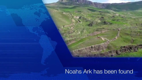 Thumbnail for entry Have Scientists Discovered Noah's Ark?